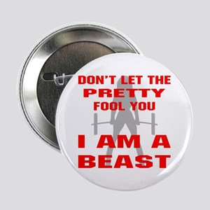 "Female I Am A Beast 2.25"" Button"