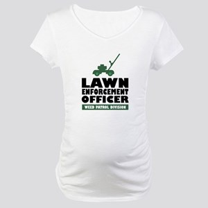 Lawn Enforcement Maternity T-Shirt