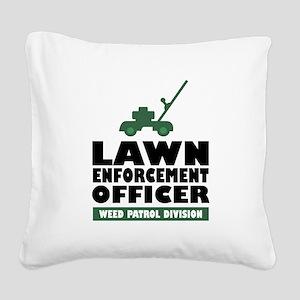 Lawn Enforcement Square Canvas Pillow