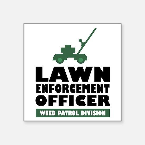 "Lawn Enforcement Square Sticker 3"" x 3"""