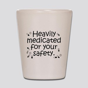 Heavily Medicated Shot Glass