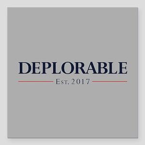 """Deplorable Est 2017 Square Car Magnet 3"""" x 3"""""""