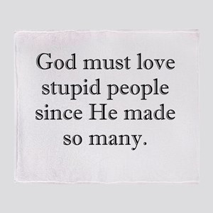 God Loves Stupid People Throw Blanket