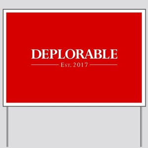 Deplorable Est 2017 Yard Sign
