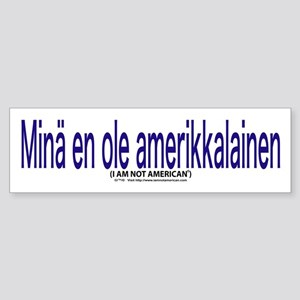 """I Am not American"" Finnish & English Sticker"