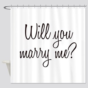 Marry Me Shower Curtain