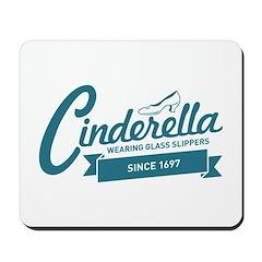 Cinderella Since 1697 Mousepad