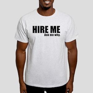 Hire Me! (Black on White) T-Shirt