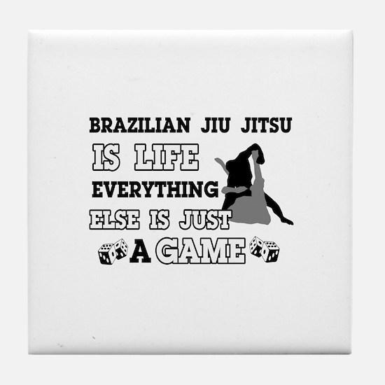 Brazilian Jiu Jitsu is life Tile Coaster