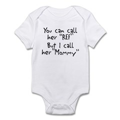 My Mommy is the Ref Infant Bodysuit