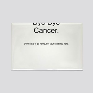 Cancer - Can't Stay here Rectangle Magnet
