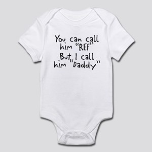 My Daddy is the Ref Infant Bodysuit