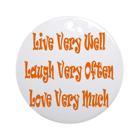 Live Love Laugh Ornament (Round)