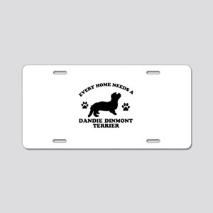 Every home needs a Dandie Dinmont Terrier Aluminum