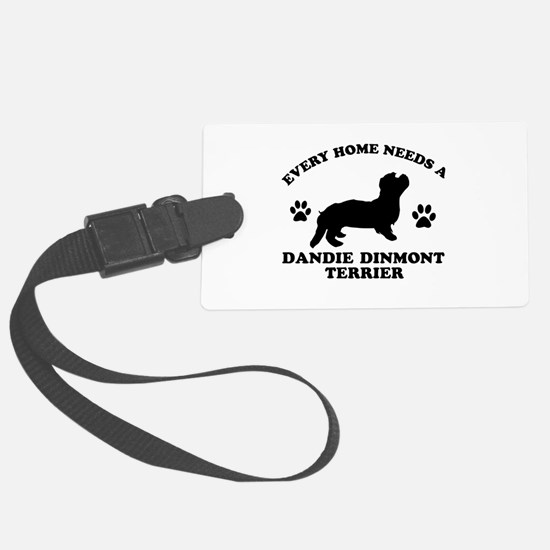 Every home needs a Dandie Dinmont Terrier Luggage Tag