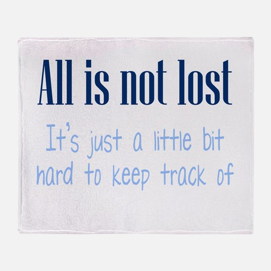 All is not Lost Throw Blanket