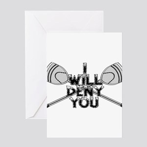 Lacrosse Goalie I Will Deny You Greeting Card