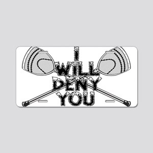 Lacrosse Goalie I Will Deny You Aluminum License P