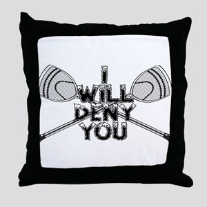 Lacrosse Goalie I Will Deny You Throw Pillow