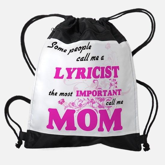 Some call me a Lyricist, the most i Drawstring Bag