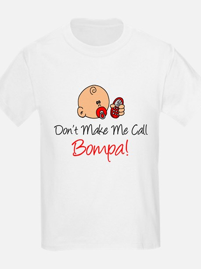 Dont Make Me Call Bompa T-Shirt