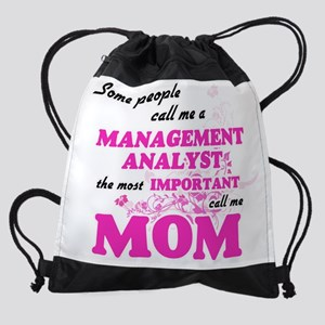 Some call me a Management Analyst,  Drawstring Bag