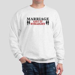 """Marriage: Get It Straight!"" Sweatshirt"