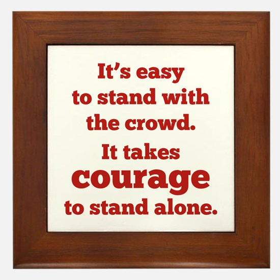 It Takes Courage To Stand Alone Framed Tile