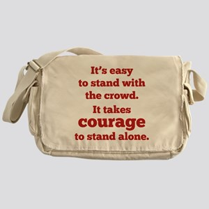 It Takes Courage To Stand Alone Messenger Bag