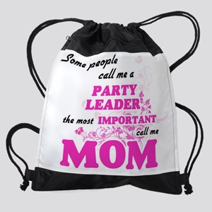 Some call me a Party Leader, the mo Drawstring Bag