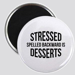 Stressed Spelled Backward Is Desserts Magnet