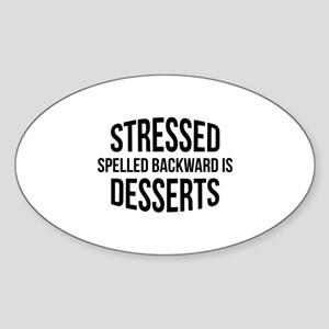 Stressed Spelled Backward Is Desserts Sticker (Ova