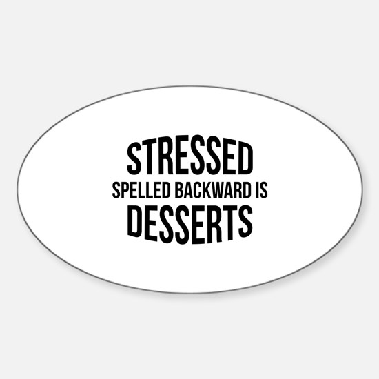 Stressed Spelled Backward Is Desserts Decal