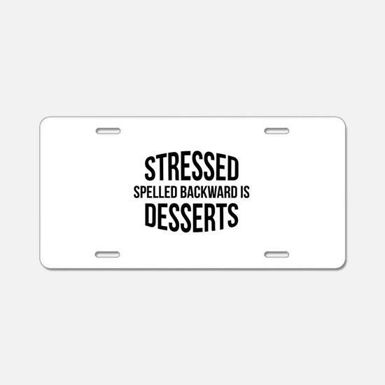 Stressed Spelled Backward Is Desserts Aluminum Lic