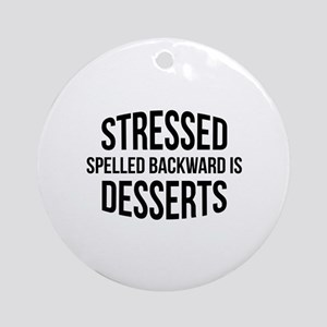 Stressed Spelled Backward Is Desserts Ornament (Ro