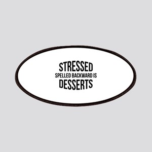 Stressed Spelled Backward Is Desserts Patches