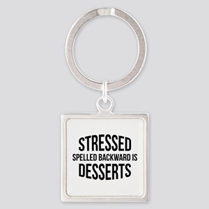 Stressed Spelled Backward Is Desserts Square Keych