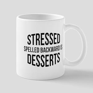 Stressed Spelled Backward Is Desserts Mug