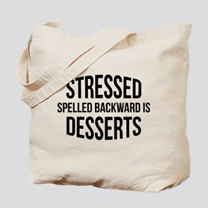 Stressed Spelled Backward Is Desserts Tote Bag