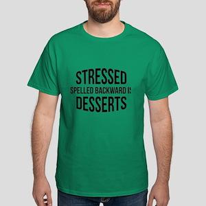 Stressed Spelled Backward Is Desserts Dark T-Shirt