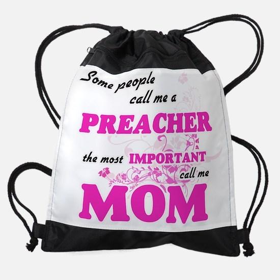 Some call me a Preacher, the most i Drawstring Bag
