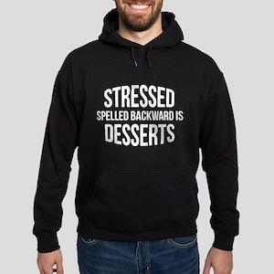 Stressed Spelled Backward Is Desserts Hoodie (dark