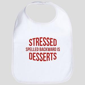 Stressed Spelled Backward Is Desserts Bib