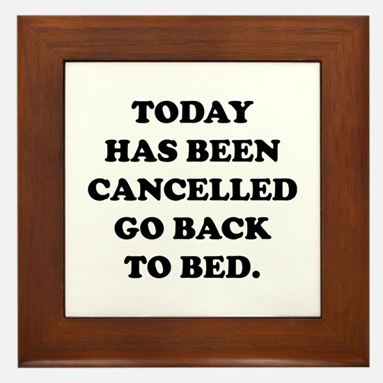 Today Has Been Cancelled Framed Tile