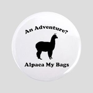 "An Adventure? Alpaca My Bags 3.5"" Button"