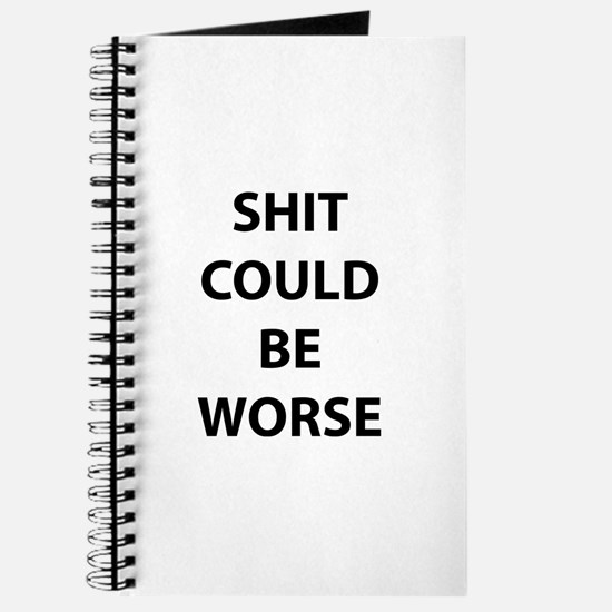 Shit Could Be Worse Journal