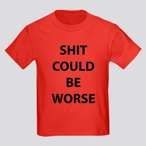 Shit Could Be Worse Kids Dark T-Shirt
