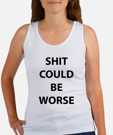 Shit Could Be Worse Women's Tank Top