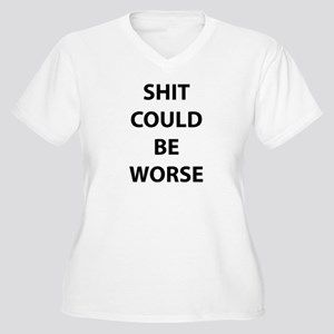 Shit Could Be Worse Women's Plus Size V-Neck T-Shi