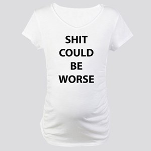 Shit Could Be Worse Maternity T-Shirt